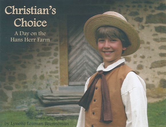 Christian's Choice: A Day on the Hans Herr Farm