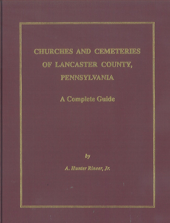 Churches and Cemeteries of Lancaster County, Pennsylvania, A Complete Guide