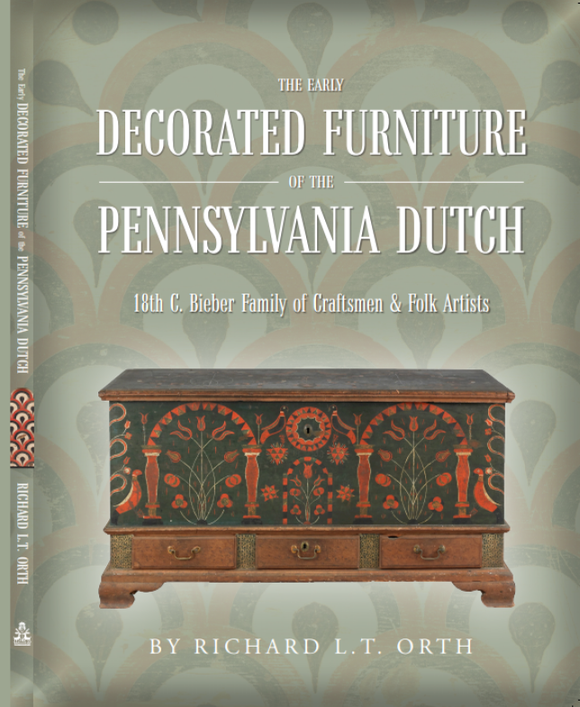 The Early Decorated Furniture of the Pennsylvania Dutch: 18th-C. Bieber Family of Craftsmen and Other Folk Artists