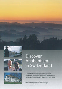 Discover Anabaptism in Switzerland