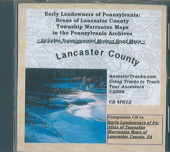 Early Landowners of PA [CD]: Scans of Lancaster County Township Warrantee...