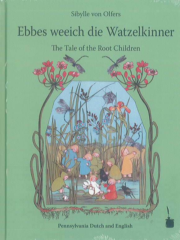 Ebbes weeich die Watzelkinner (The Tale of the Root Children)