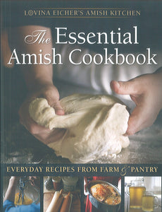 Essential Amish Cookbook: Everyday Recipes from Farm and Pantry