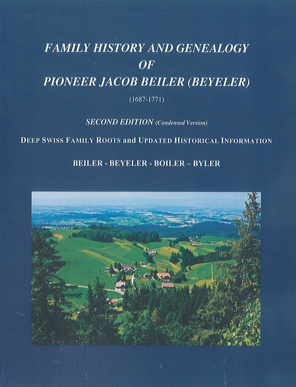 Family History and Genealogy of Pioneer Jacob Beiler (Beyeler) (1687-1771)