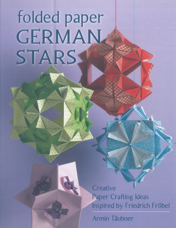 Folded Paper German Stars: Creative Paper Crafting Ideas Inspired by Friedrich Froebel