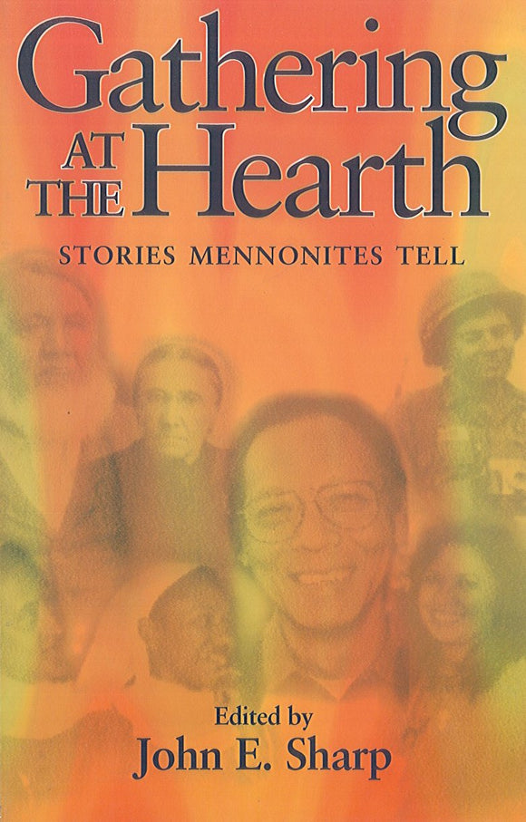 Gathering at the Hearth: Stories Mennonites Tell