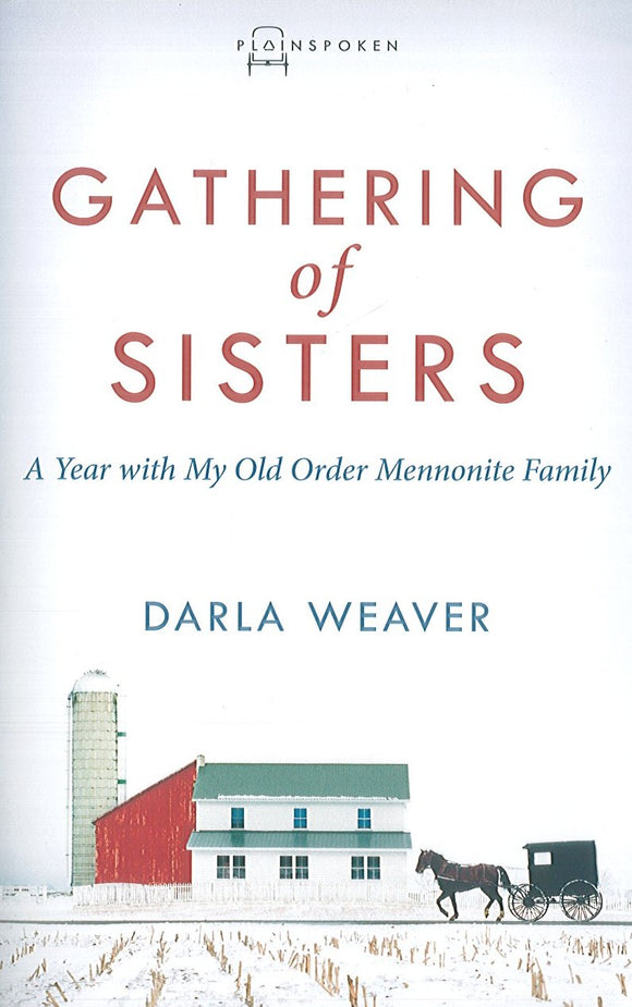 Gathering of Sisters: A Year with My Old Order Mennonite Family