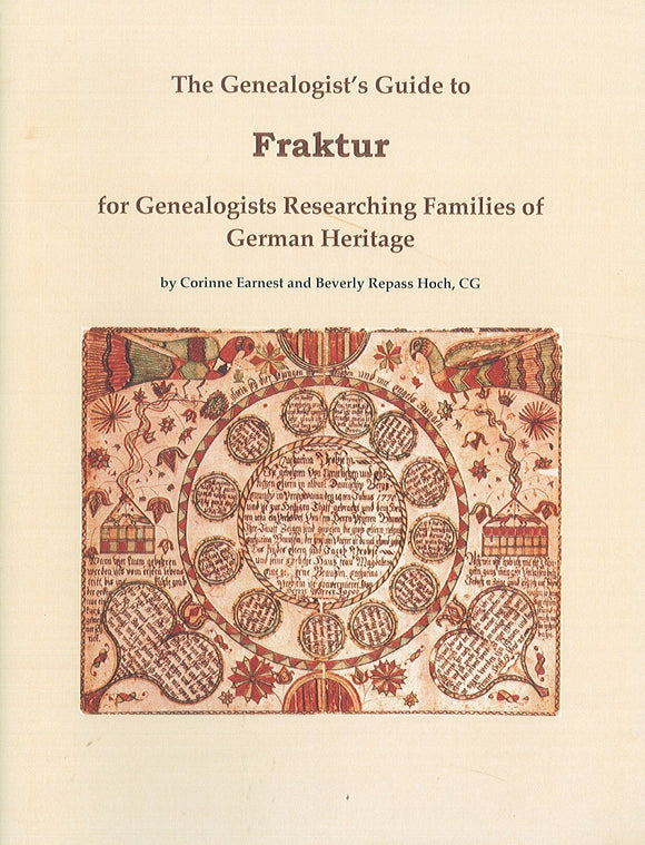 The Genealogist's Guide to Fraktur: For Genealogists Researching Families of German Heritage