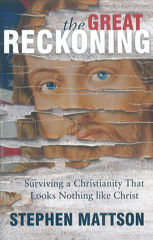 The Great Reckoning: Surviving a Christianity That Looks Nothing