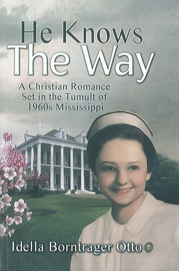 He Knows the Way: A Christian Romance Set in the Tumult of 1960s Mississippi