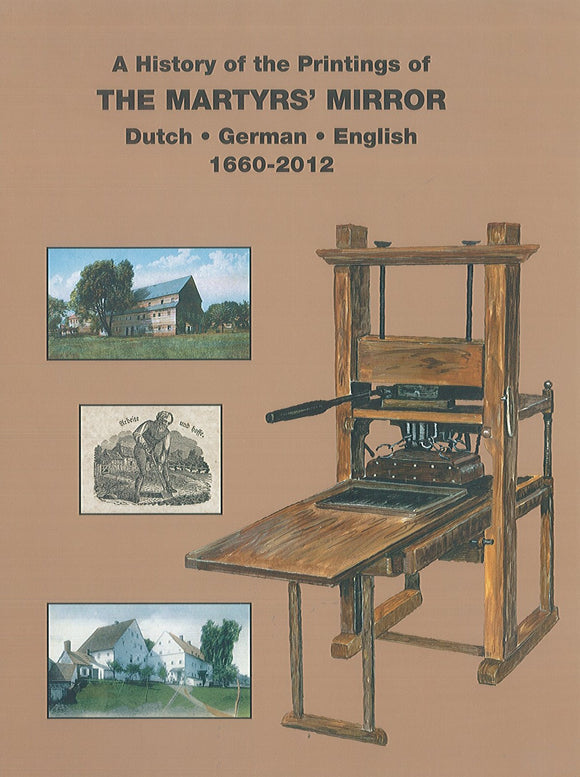 A History of the Printings of The Martyrs' Mirror: Dutch, German, English: 1660 - 2012