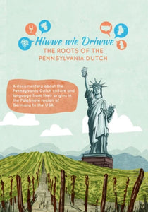 Hiwwe wie Driwwe: The Roots of the Pennsylvania Dutch (DVD)