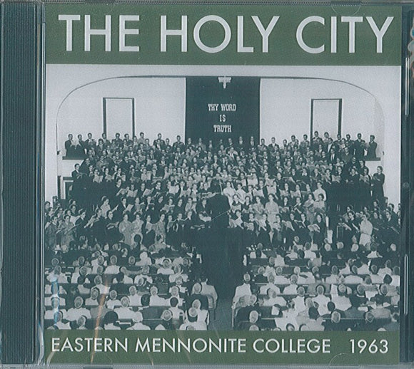 The Holy City (CD) - Eastern Mennonite College, 1963