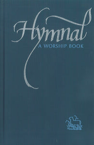 Hymnal: A Worship Book Prepared by Churches in the Believers Church Tradition