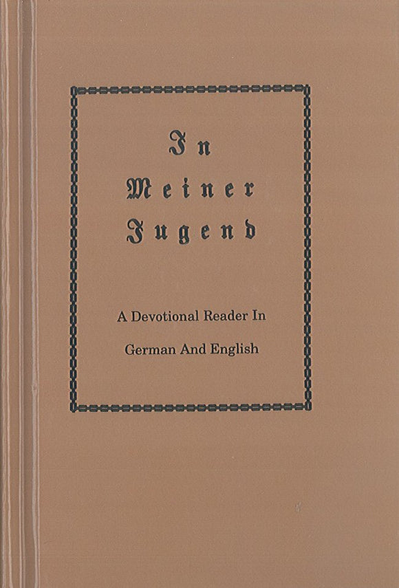 In Meiner Jugend: A Devotional Reader in German and English
