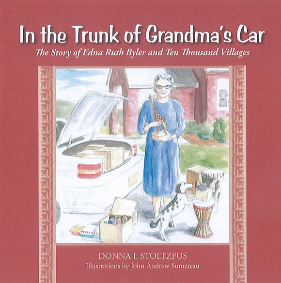 In the Trunk of Grandma's Car: The Story of Edna Ruth Byler and Ten Thousand Villages