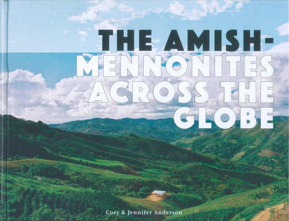 The Amish-Mennonites Across the Globe