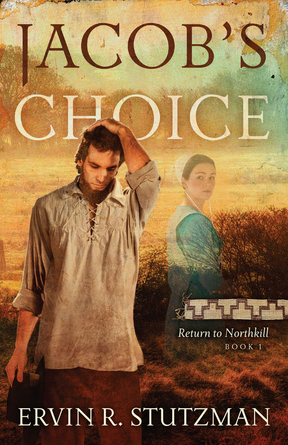 Jacob's Choice: Return to Northkill, Book 1 (Expanded Edition)