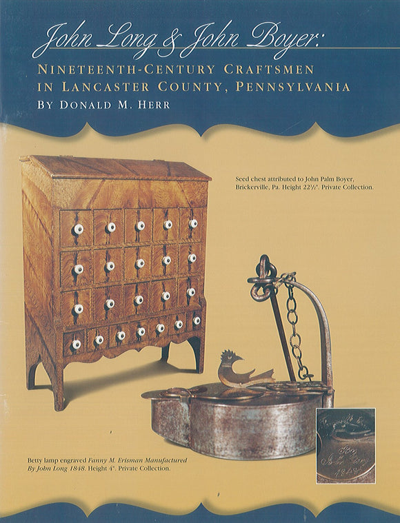 John Long and John Boyer: Nineteenth-Century Craftsmen in Lancaster County...