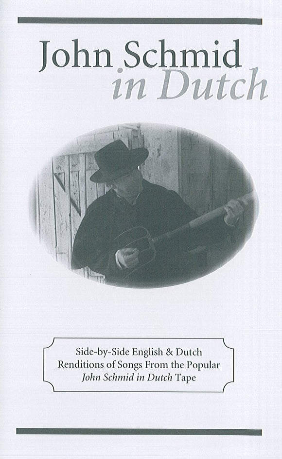 John Schmid in Dutch (CD): A Collection of Songs Performed in Pennsylvania Dutch