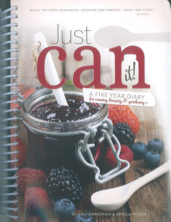 Just Can It!: A Five Year Diary for Canning, Freezing, and Gardening