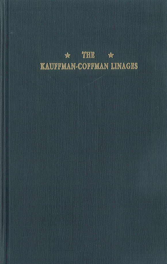 A Genealogy and History of the Kauffman-Coffman Families of North America