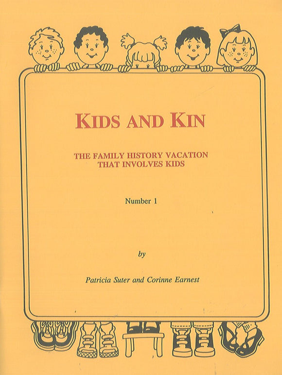 Kids and Kin: The Family History Vacation That Involves Kids. Number 1