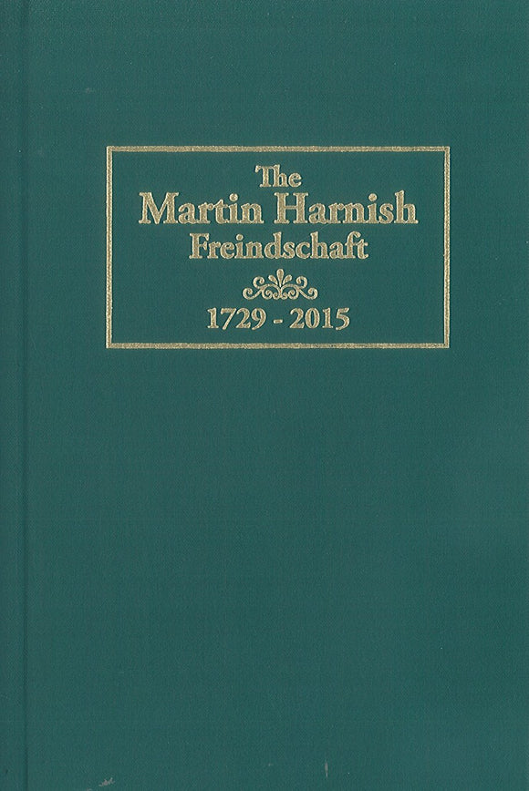 The Martin Harnish Freindschaft: A Revision of The Harnish Freindschaft, 1729-1926 [2015]