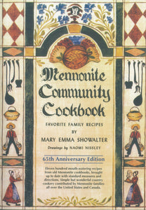 Mennonite Community Cookbook - 65th Anniversary Edition