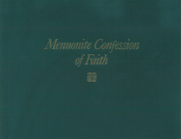 Mennonite Confession of Faith, Adopted April 21st 1632, at Dordrecht...