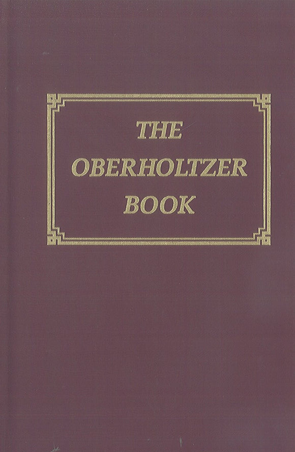The Oberholtzer Book: A Foundation Book of Oberholtzer Immigrants and Unestablished Lines