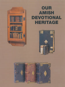 Our Amish Devotional Heritage: From the Collection of Heritage Historical Library