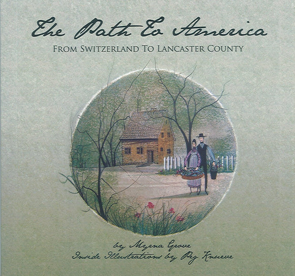 The Path to America: From Switzerland to Lancaster County