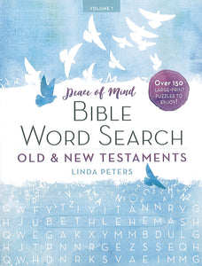 Peace of Mind Bible Word Search: Old and New Testaments
