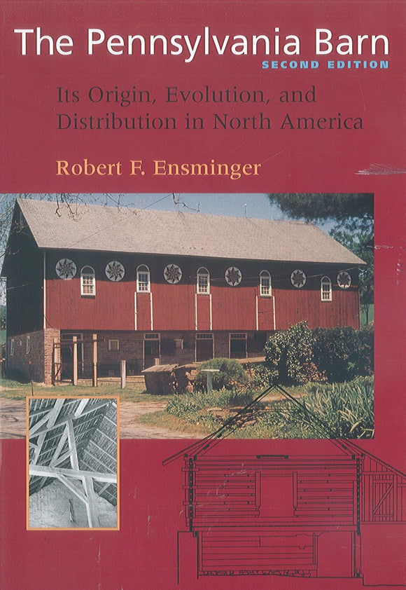 The Pennsylvania Barn: Its Origin, Evolution, and Distribution in North America