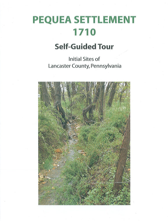 Pequea Settlement 1710: Self-Guided Tour