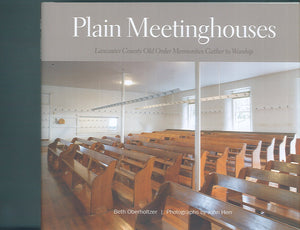 Plain Meetinghouses: Lancaster County Old Order Mennonites Gather to Worship