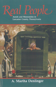 Real People: Amish and Mennonites in Lancaster County, Pennsylvania