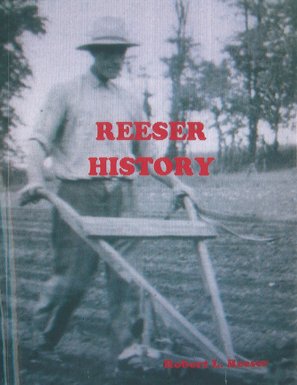 Reeser History: Many descendants of Hans and Madalena Reeser, related families of Salisbury, European research, other early American Reeser immigrants