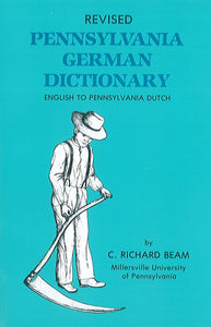Revised Pennsylvania German Dictionary: English to Pennsylvania Dutch