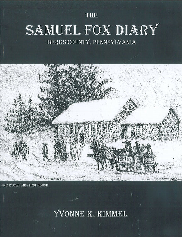 The Samuel Fox Diary [PAPERBACK], Berks County, Pennsylvania