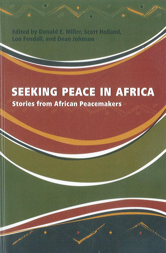 Seeking Peace in Africa: Stories from African Peacemakers
