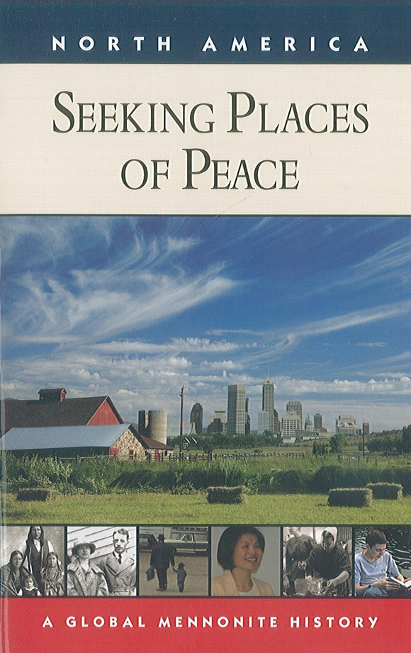 Seeking Places of Peace: Global Mennonite History Series: North America
