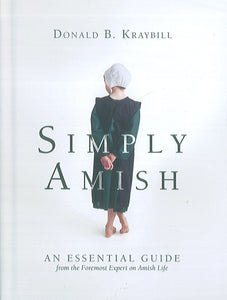 Simply Amish: An Essential Guide from the Foremost Expert on Amish Life