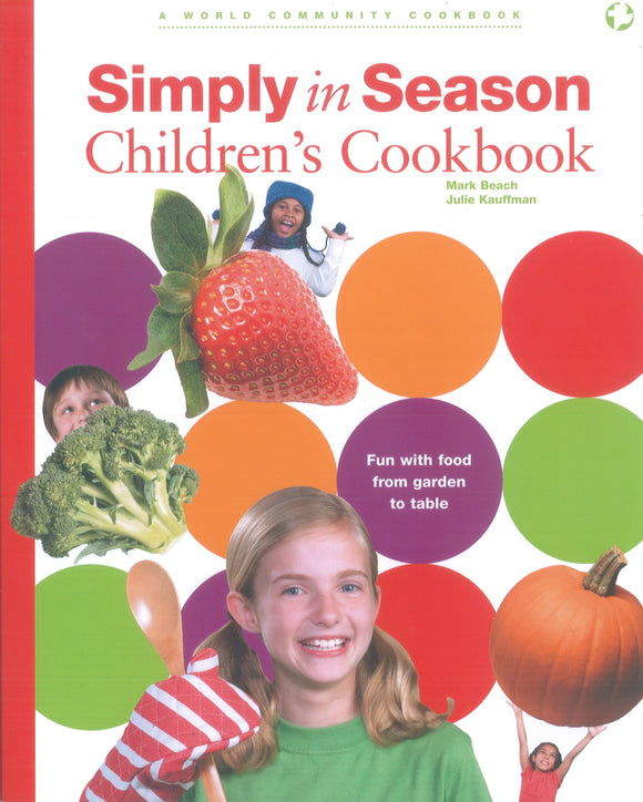 Simply in Season Children's Cookbook