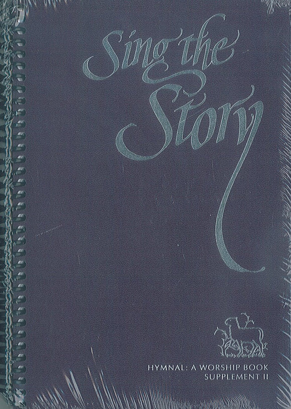 Sing the Story: Hymnal: A Worship Book. Supplement II