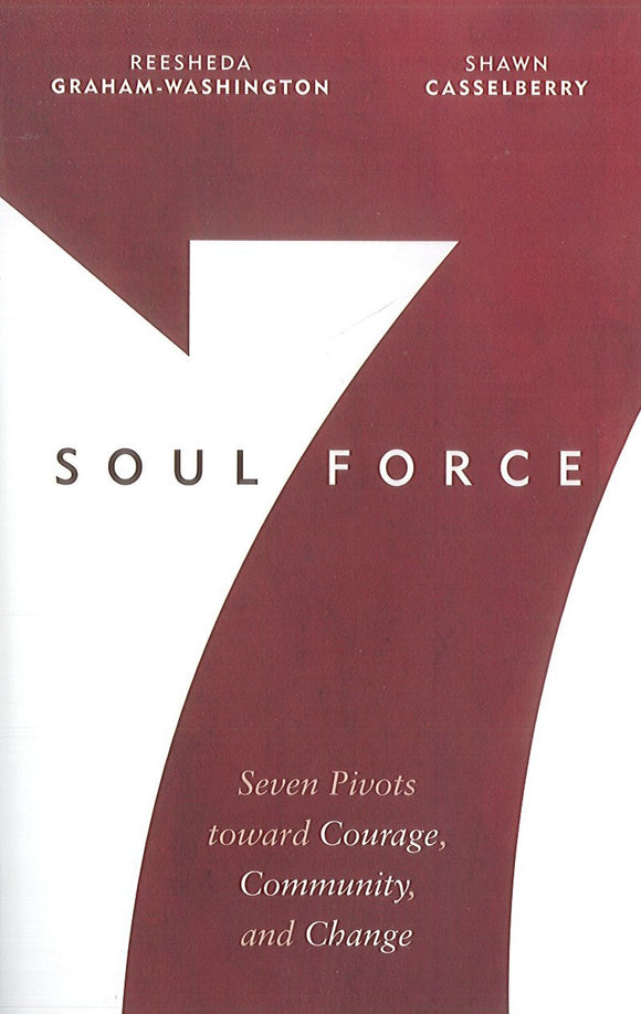 Soul Force: Seven Pivots toward Courage, Community, and Change