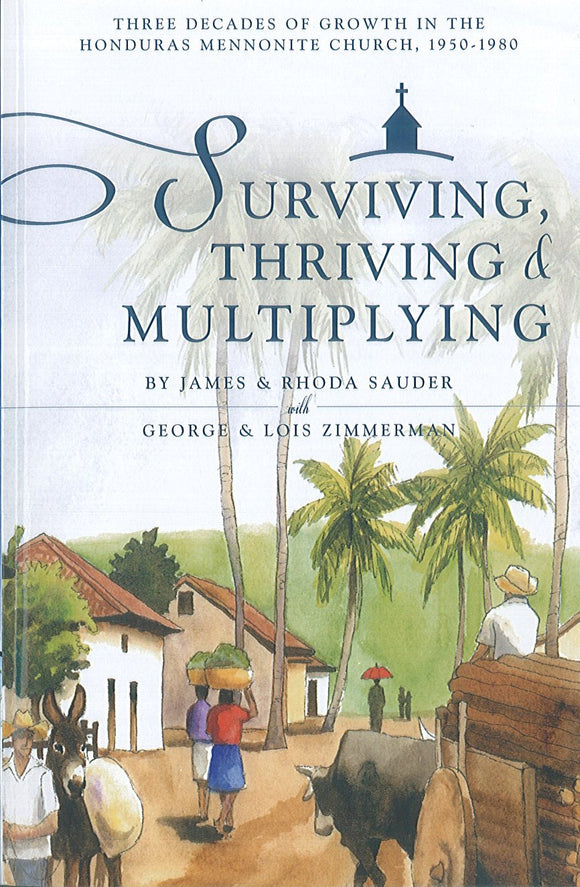 Surviving, Thriving, and Multiplying: Three Decades of Growth in the Honduras Mennonite Church, 1950-1980