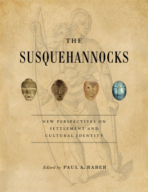 The Susquehannocks: New Perspectives on Settlement and Cultural Identity
