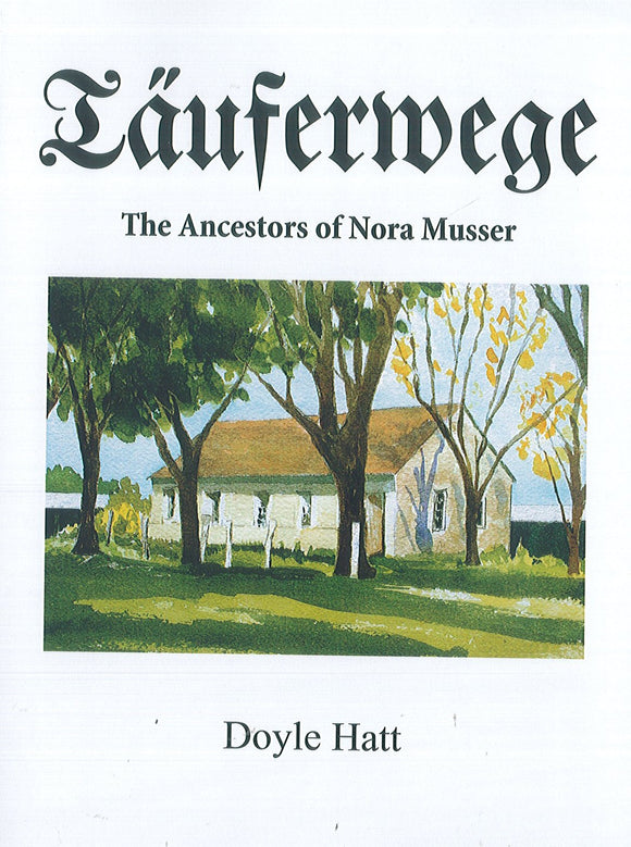 Tauferwege: The Ancestors of Nora Musser